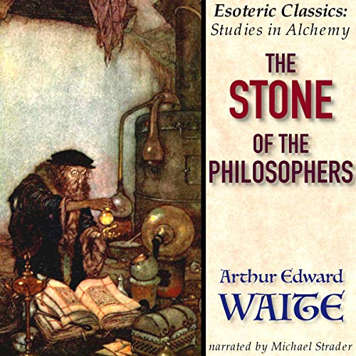 The Stone of the Philosophers Audiobook By Arthur Edward Waite cover art