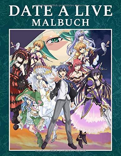 Date A Live Malbuch: Malbuch Anime Geschenk für Erwachsene und Kinder