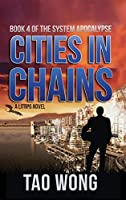 Cities in Chains: A LitRPG Apocalypse: The System Apocalypse: Book 4