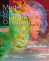 Model of Human Occupation (Model of Human Occupation: Theory & Application)