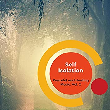 Self Isolation - Peaceful And Healing Music, Vol. 2