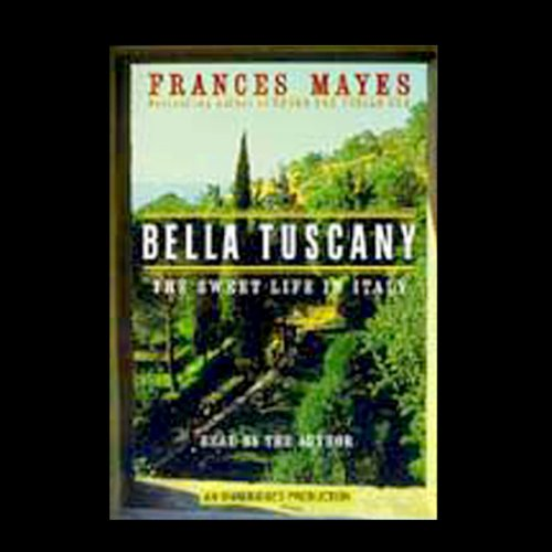 Bella Tuscany     The Sweet Life in Italy              By:                                                                                                                                 Frances Mayes                               Narrated by:                                                                                                                                 Frances Mayes                      Length: 6 hrs     Not rated yet     Overall 0.0