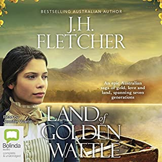 Land of Golden Wattle                   By:                                                                                                                                 J. H. Fletcher                               Narrated by:                                                                                                                                 Jennifer Vuletic                      Length: 13 hrs and 54 mins     2 ratings     Overall 4.5