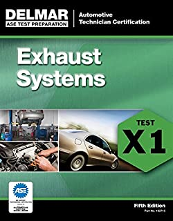 ASE Test Preparation - X1 Exhaust Systems (Automotive Technician Certification) (ASE Test Preparation: Automotive Technician Certification Series)