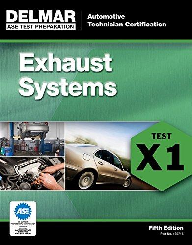 ASE Test Preparation Exhaust System (X1) (ASE Test Preparation: Automotive Technician Certification Series)