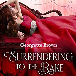 Surrendering to the Rake     A Steamy Regency Romance, Book 1              By:                                                                                                                                 Georgette Brown                               Narrated by:                                                                                                                                 Em Brown                      Length: 1 hr and 52 mins     1 rating     Overall 4.0