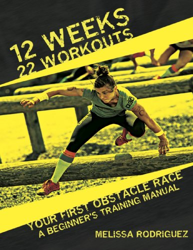 12 Weeks. 22 Workouts. Your First Obstacle Race: A Beginner's Training Manual (English Edition)