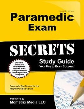 Paramedic Exam Secrets Study Guide  Paramedic Test Review for the NREMT Paramedic Exam  Secrets  Mometrix