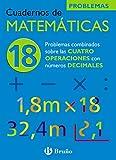 18 Problemas combinados sobre las 4 operaciones con decimales (Castellano - Material Complementario - Cuadernos De Matemáticas) - 9788421656853