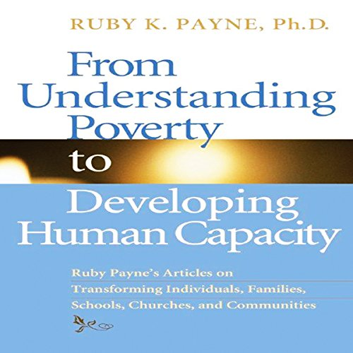 From Understanding Poverty to Develping Human Capacity audiobook cover art