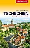 Reiseführer Tschechien: Unterwegs in Böhmen und Mähren (Trescher-Reiseführer)