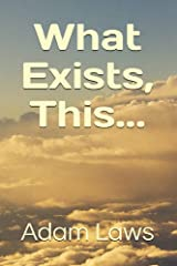 What Exists, This... Kindle Edition