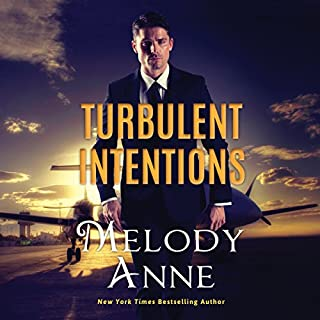 Turbulent Intentions     Billionaire Aviators, Book 1              By:                                                                                                                                 Melody Anne                               Narrated by:                                                                                                                                 Teri Clark Linden                      Length: 8 hrs and 1 min     666 ratings     Overall 4.3