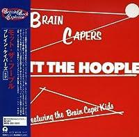 Brain Capers by Mott the Hoople (2007-12-15)