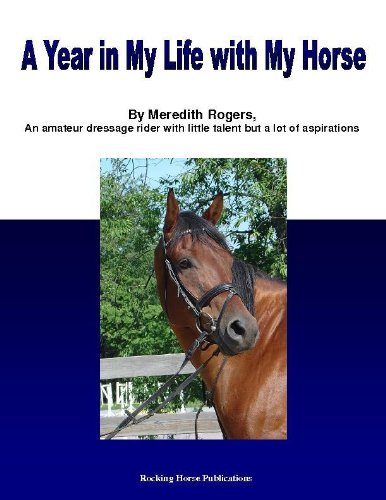 A Year in the Life with My Horse: An Amateur Dressage Rider's Journey (English Edition) PDF Books