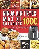 Ninja Air Fryer Max XL Cookbook 1000: Guia completo do livro de receitas da Ninja Air Fryer para iniciantes e profissionais
