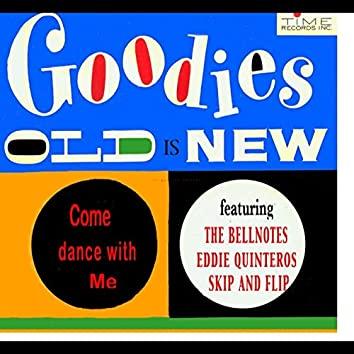 Goodies Old Is New: Come Dance With Me