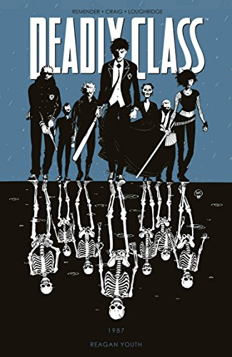 Deadly Class Volume 1: Reagan Youth.