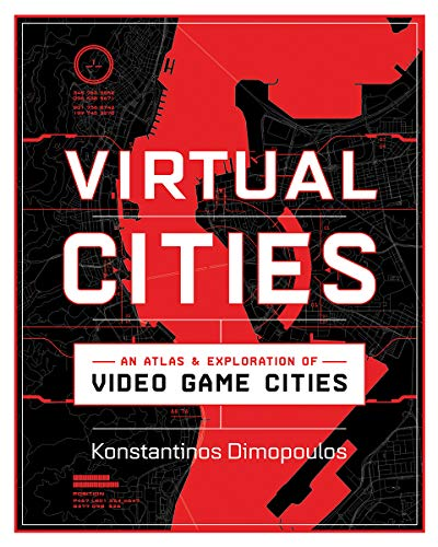 Compare Textbook Prices for Virtual Cities: An Atlas & Exploration of Video Game Cities 1 Edition ISBN 9781682686096 by Dimopoulos, Konstantinos