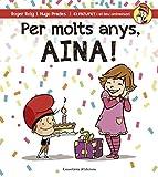 Per molts anys, Aina! (El PATUFET i el teu aniversari)