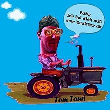 Baby, ich hol dich mit dem Traktor ab