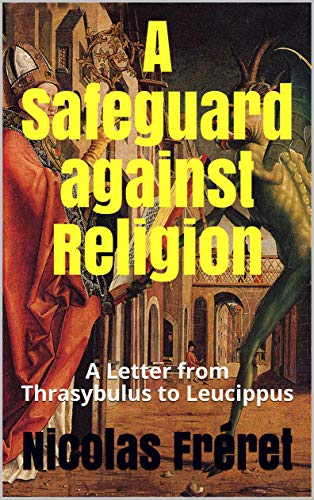 A Safeguard against Religion: A Letter from Thrasybulus to Leucippus