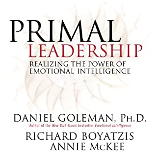 Primal Leadership     Realizing the Power of Emotional Intelligence              Written by:                                                                                                                                 Daniel Goleman,                                                                                        Richard Boyatzis,                                                                                        Annie McKee                               Narrated by:                                                                                                                                 Daniel Goleman                      Length: 3 hrs and 33 mins     3 ratings     Overall 3.3