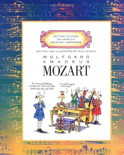 Compare Textbook Prices for Wolfgang Amadeus Mozart Getting to Know the World's Greatest Composers 38139th Edition ISBN 9780516445410 by Venezia, Mike