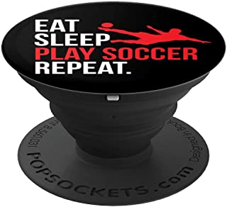 Eat Sleep Play Soccer Repeat Quote Saying Boys Red Gift - PopSockets Grip and Stand for Phones and Tablets