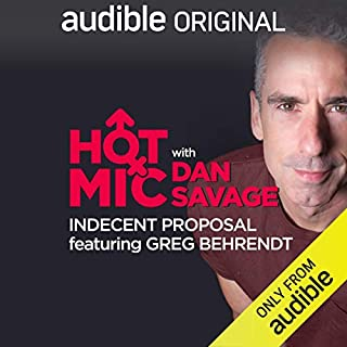 Ep. 1: Indecent Proposal, Featuring Greg Behrendt (Hot Mic with Dan Savage)                   Di:                                                                                                                                 Dan Savage,                                                                                        Bianca Casusol,                                                                                        Greg Behrendt                           Durata:  32 min     Non sono ancora presenti recensioni clienti     Totali 0,0