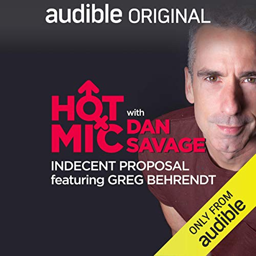 Ep. 1: Indecent Proposal, Featuring Greg Behrendt (Hot Mic with Dan Savage) copertina