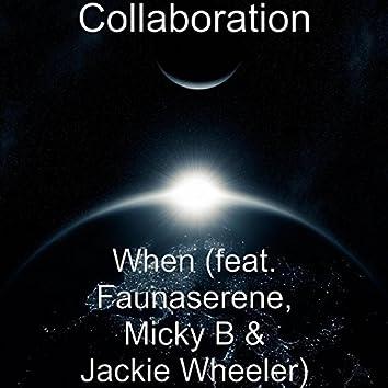When (feat. Faunaserene, Micky B & Jackie Wheeler)