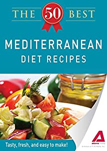 Download The 50 Best Mediterranean Diet Recipes Tasty Fresh And Easy To Make By Editors Of Adam Ebook Ai1 Free Ebook Pdf Download Read Online