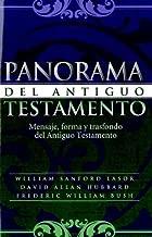 Panorama del Antiguo Testamento: Mensaje, Forma y Trasfondo del Antiguo Testamento