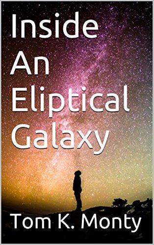 Inside An Eliptical Galaxy (English Edition)