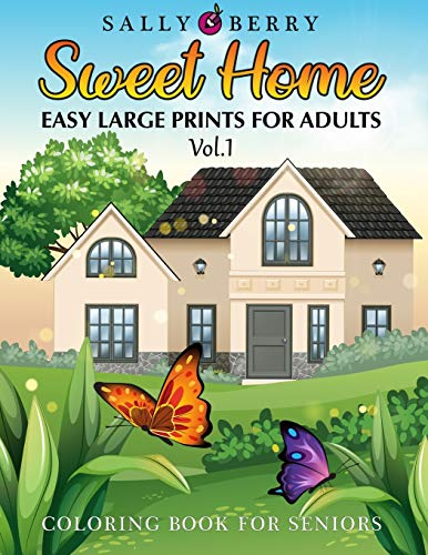 """The """"Sweet Home"""" - Volume 1 Coloring Book for Adults"""