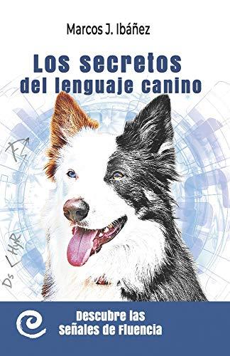 Los secretos del lenguaje canino: Descubre las señales de fluencia