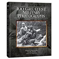 100 Greatest Military Photographs