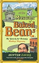 Behind the Scenes at the Museum of Baked Beans: My Search for Britain's Maddest Museums by Davies, Hunter published by Vir...