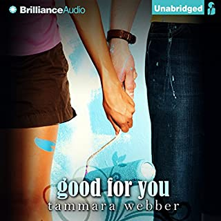 Good for You     Between the Lines, Book 3              By:                                                                                                                                 Tammara Webber                               Narrated by:                                                                                                                                 Todd Haberkorn,                                                                                        Kate Rudd                      Length: 9 hrs and 23 mins     Not rated yet     Overall 0.0
