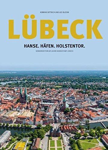 Lübeck: Hanse.Häfen.Holstentor: Sonderedition 875 Jahre Hansestadt Lübeck