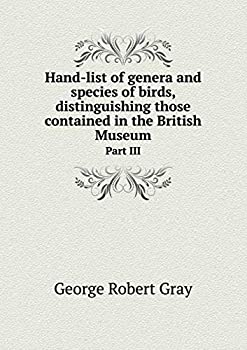 Paperback Hand-List of Genera and Species of Birds, Distinguishing Those Contained in the British Museum Part III Book