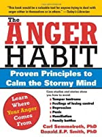 The Anger Habit: Proven Principles To Calm The Stormy Mind