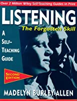 Listening: The Forgotten Skill: A Self-Teaching Guide by Madelyn Burley-Allen(1995-02-20)