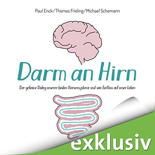 Darm an Hirn: Der geheime Dialog unserer beiden Nervensysteme und sein Einfluss auf unser Leben audiobook cover art