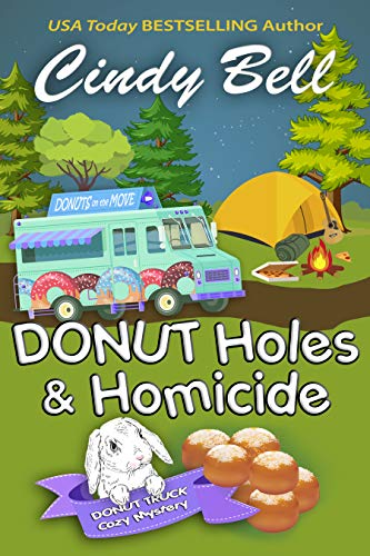 Donut Holes and Homicide (A Donut Truck Cozy Mystery Book 6) by [Cindy Bell]