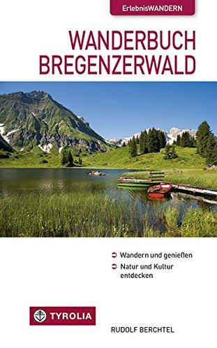 Wanderbuch Bregenzerwald: Wandern und genießen. Natur und Kultur entdecken.