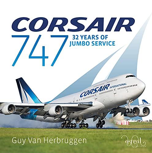 Corsair 747 (Corsair 747: 32 Years Of Jumbo Service)
