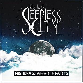 Big Ideas, Bigger Hearts