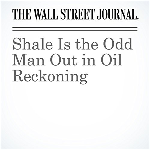 Shale Is the Odd Man Out in Oil Reckoning audiobook cover art